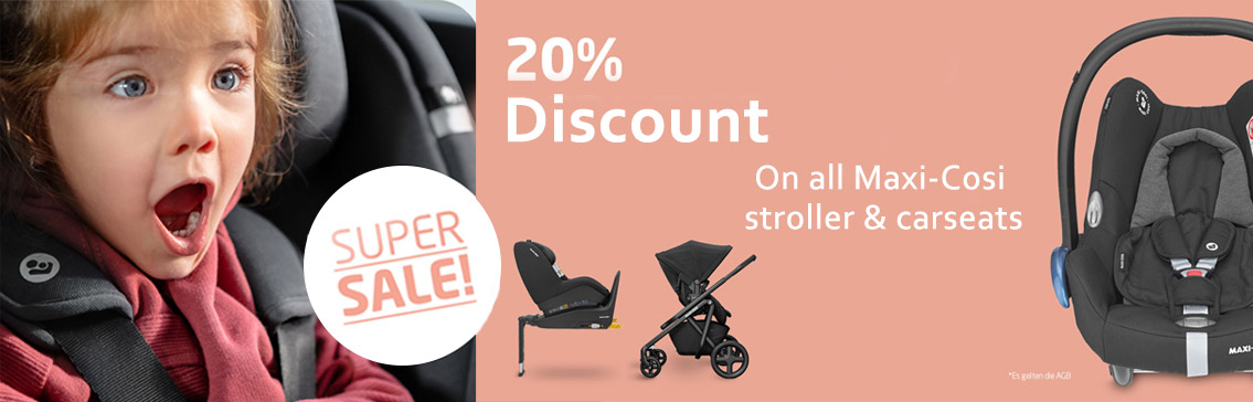 20% discount on all stroller and car seats from Maxi-Cosi